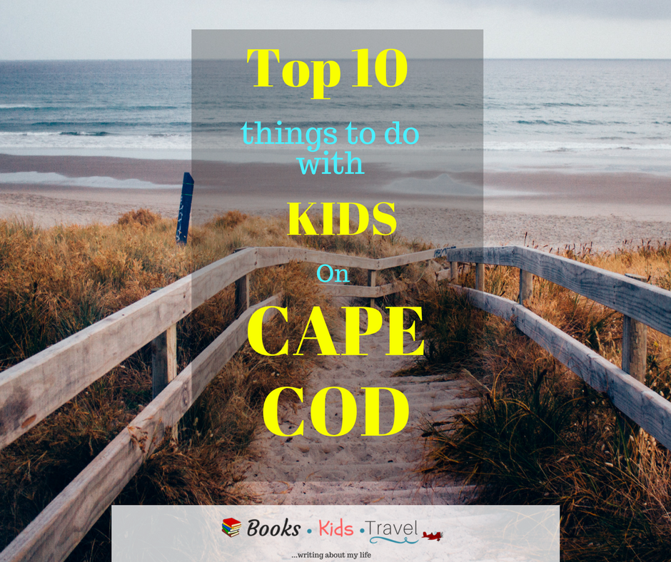 Things To Do In Cape Cod In July: Top 10 Things To Do With Kids On Cape Cod This Summer
